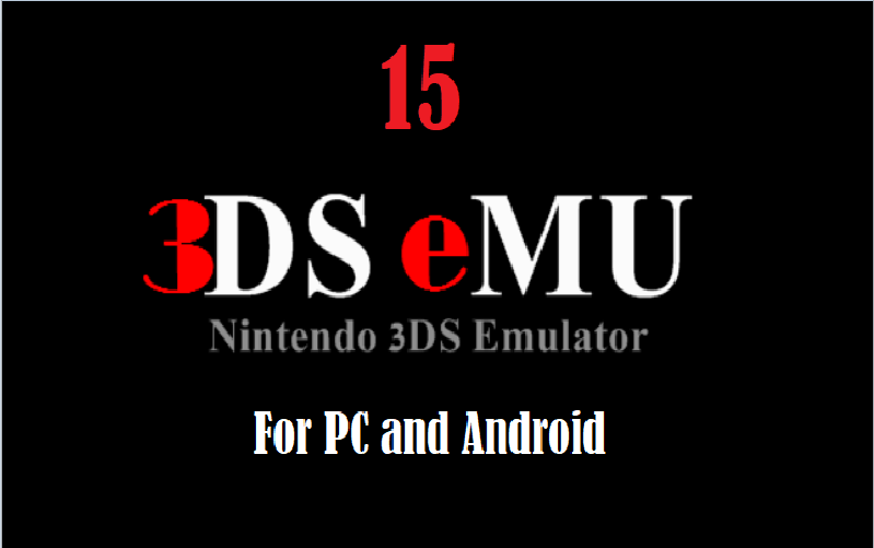 15 Best Working Nintendo 3Ds Emulator For PC and Android 2020