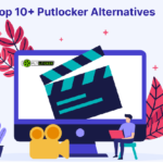Best Sites Like Putlocker – Top Putlocker Alternatives Websites for 2021